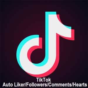 TikTok Auto Liker/Auto Followers/Auto Comments/Auto Hearts