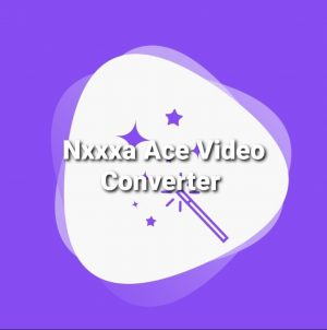 Nxxxa Ace Video Converter